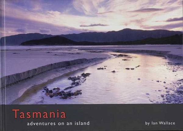 Tasmania: Adventures On An Island