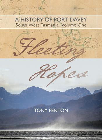 Fleeting Hopes: A History of Port Davey