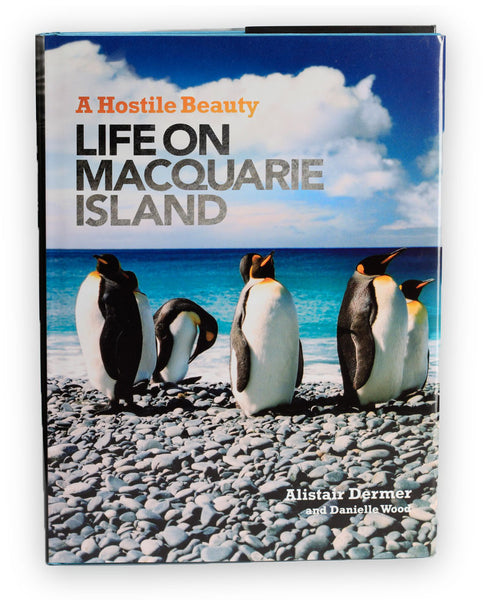 A Hostile Beauty: Life on Macquarie Island