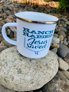 Ranch raised Jesus saved Ranchy mug