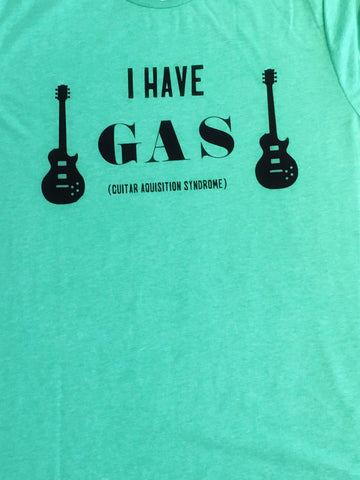 I Have GAS (Guitar Aquisition Syndrome) T-shirt