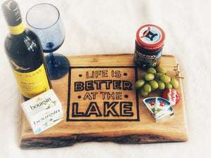 Life is better at the lake   - Charcuterie ( Home Decor)