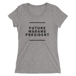 Madame President - Ladies' short sleeve t-shirt