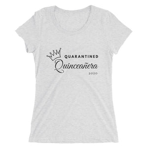 NEW Quarantined Quinceañera - Ladies' Tri-blend short sleeve t-shirt