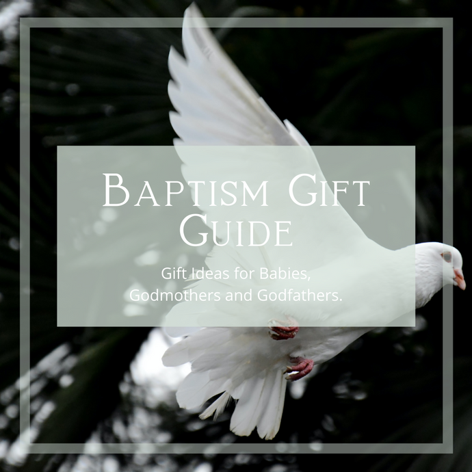 Baptism Gift Guide: Gift ideas for Baby, Godmothers, and Godfathers