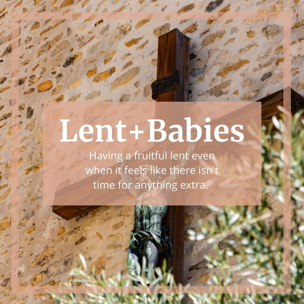 Making Lent Meaningful with Babies