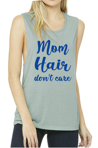 Mom Hair Don't Care Muscle Tank