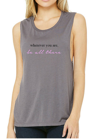 Wherever You Are, Be All There Muscle Tank