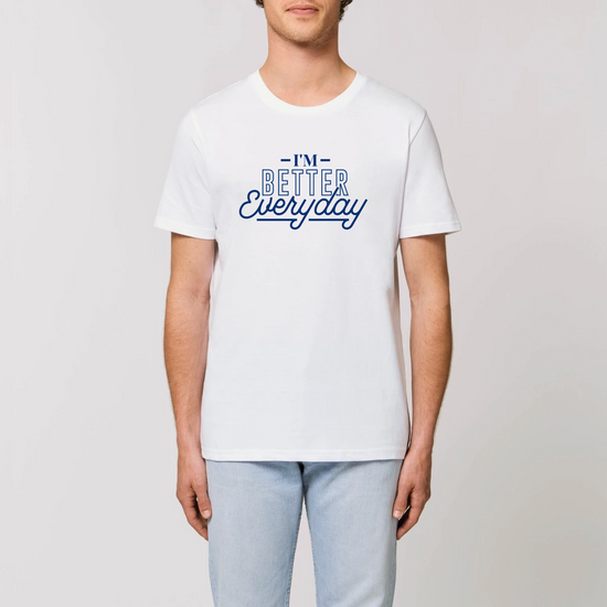 I'm Better Everyday T-shirt - Funktionalz