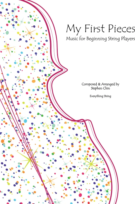 My First Pieces: Music for Beginning String Players