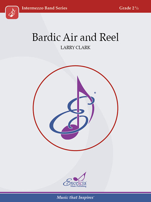 Bardic Air and Reel- arr. Larry Clark (Grade 2.5)