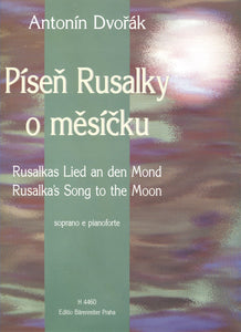 Dvořák: Rusalka's Song to the Moon for Voice & Piano
