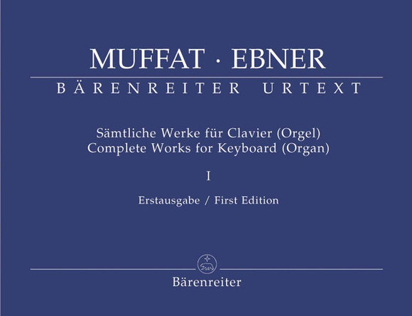 Muffat : Complete Works for Keyboard (Organ) - Volume 1