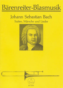 Bach: Suites, Marches & Lieder for Brass Ensemble (Playing Score)