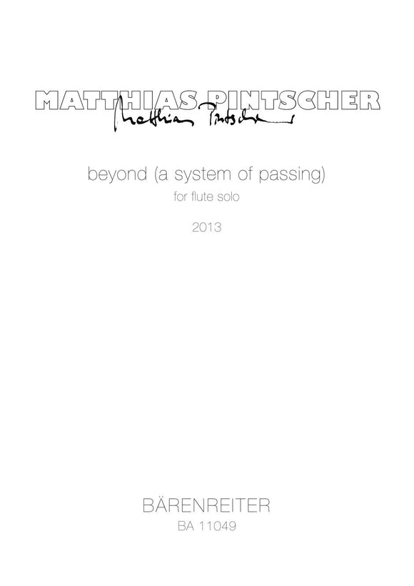 Pintscher : Beyond (A System of Passing) for Flute Solo