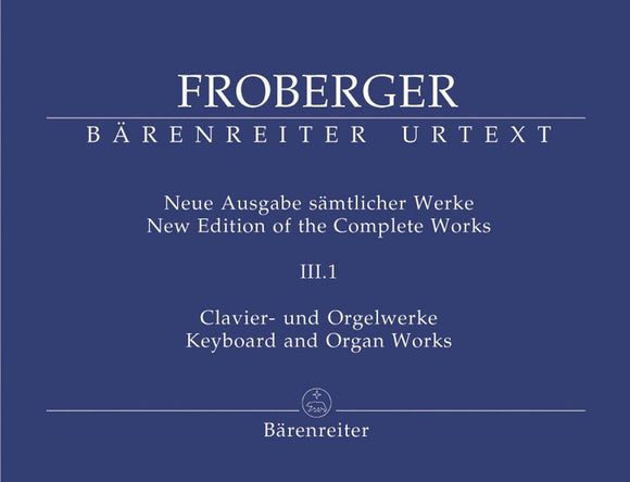 Froberger: Complete Organ & Keyboard Works - Vol III.1: Works from Copied Sources: Partitas & Partita Movements, Part 1a