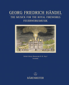 Handel: Music for the Royal Fireworks Facsimile Score
