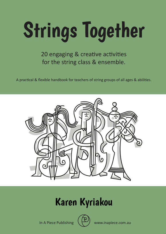 Strings Together: Engaging & Creative Activites for the String Class & Ensemble