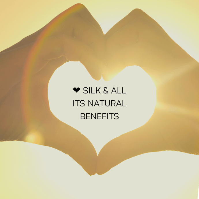 SILK & ALL ITS NATURAL BENEFITS