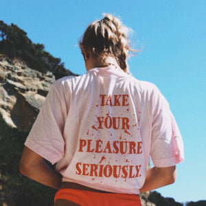 Take Your Pleasure Seriously T-Shirt - 21desires