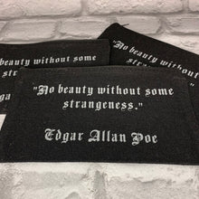 Load image into Gallery viewer, 'No beauty, without some strangeness' Edgar Allan Poe Quote Cosmetic Make Up, pencil case Bag