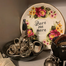 "Load image into Gallery viewer, Vintage Gothic ""Bore me more ."" Quote Wall Display Plate"