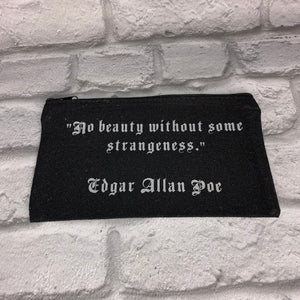 'No beauty, without some strangeness' Edgar Allan Poe Quote Cosmetic Make Up, pencil case Bag