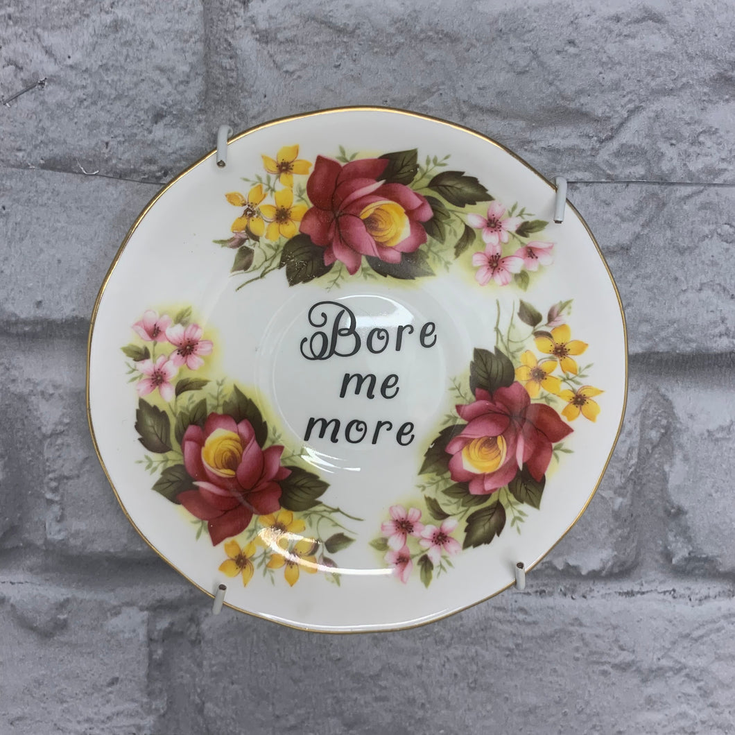"Vintage Gothic ""Bore me more ."" Quote Wall Display Plate"