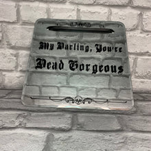 "Load image into Gallery viewer, ""My Darling, You're Dead Gorgeous' Quote Decorative Gothic Wall Mirror"