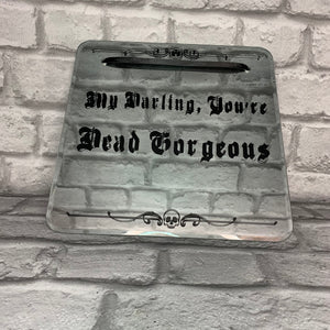 """My Darling, You're Dead Gorgeous' Quote Decorative Gothic Wall Mirror"