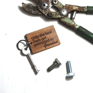 Personalised Only The Best Dads Get Promoted to Grandad Keyring