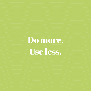 Focusing on doing more using less