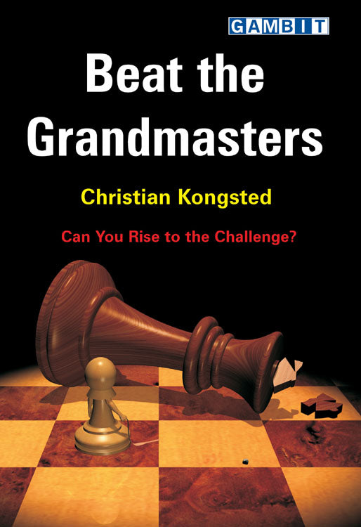 Beat the Grandmasters - Christian Kongsted