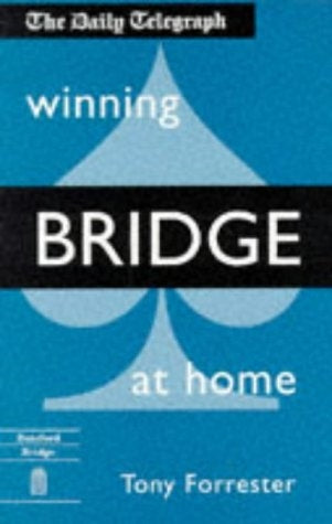 The Daily Telegraph: Winning Bridge at Home - Tony Forrester