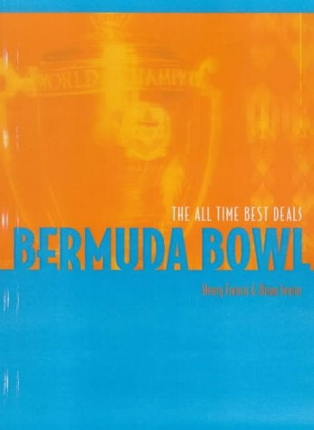 Bermuda Bowl: All Time Best Deals - Henry Francis & Brian Senior