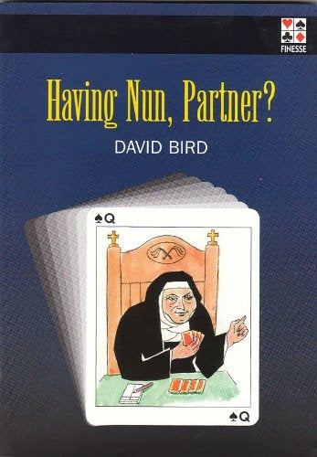 Having Nun, Partner? - David Bird