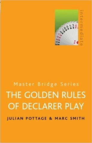 Golden Rules of Declarer Play  -  Pottage/Smith
