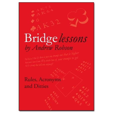 Bridge Lessons: Rules, Acronyms & Ditties - Andrew Robson