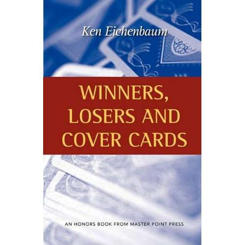 Winners, Losers and Cover Cards - Ken Eichenbaum