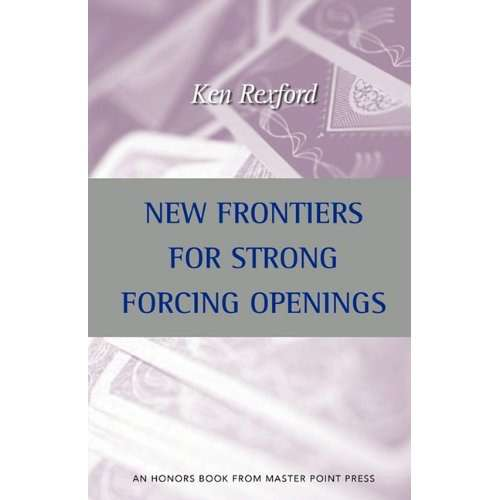 New Frontiers for Strong Forcing Openings - Ken Rexford