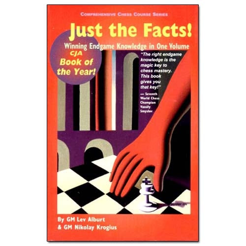 Just the Facts: Winning Endgame Knowledge in One Volume - Lev Alburt & Nikolay Krogius (2nd Edition)