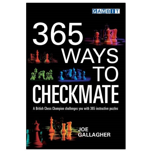 365 Ways to Checkmate - Joe Gallagher