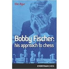 Bobby Fischer : His Approach to Chess  -  Agur