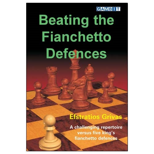Beating the Fianchetto Defences - Efstratios Grivas