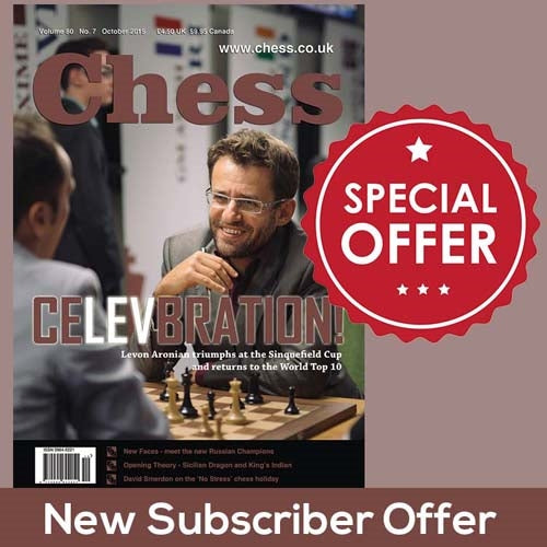 CHESS Magazine Special Offer - One Year Subscription for FIRST TIME SUBSCRIBERS