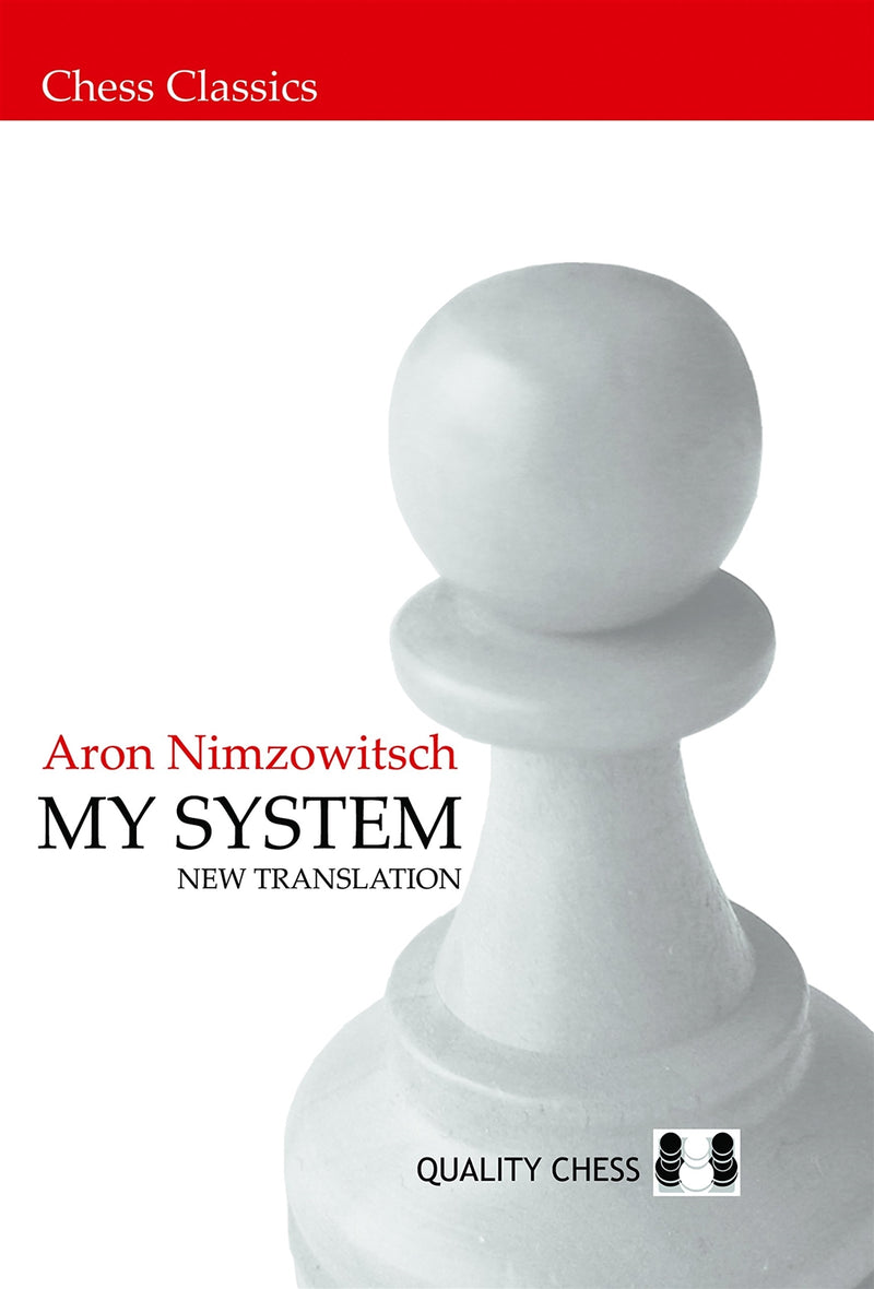 My System - Aron Nimzowitsch (New Edition)
