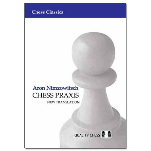 Chess Praxis - Aron Nimzowitsch (New Edition)