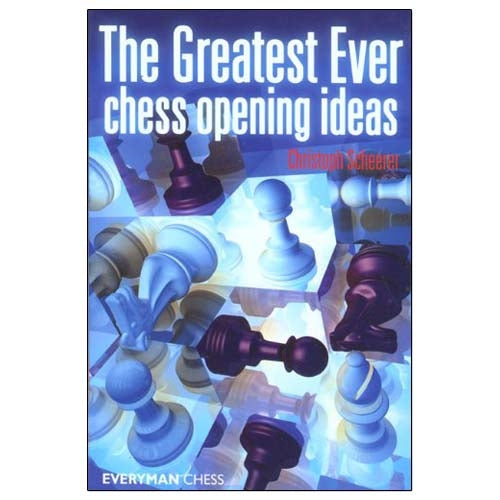 The Greatest Ever Chess Opening Ideas - Christoph Scheerer