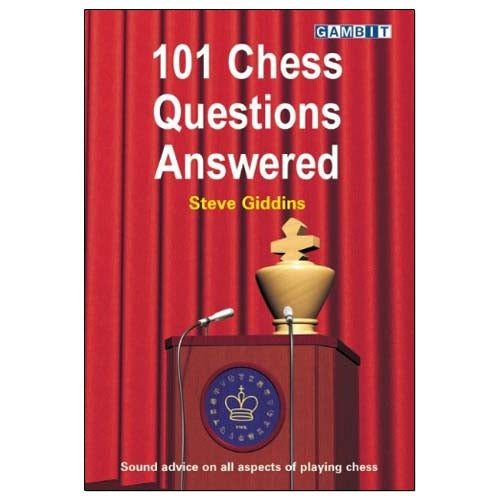 101 Chess Questions Answered - Steve Giddins
