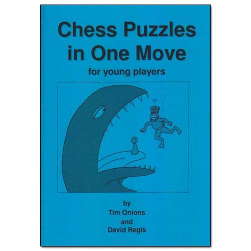 Chess Puzzles in One Move - Tim Onions & David Regis